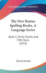 The New Barnes Spelling Books, a Language Series af Edward Mandel