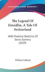 The Legend of Einsidlin, a Tale of Switzerland