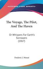 The Voyage, the Pilot, and the Haven af Frederic J. Mouat