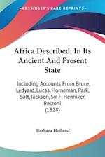Africa Described, In Its Ancient And Present State
