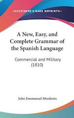 A New, Easy, and Complete Grammar of the Spanish Language af John Emmanuel Mordente