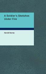 A Soldier's Sketches Under Fire af Harold Harvey
