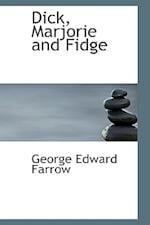 Dick, Marjorie and Fidge af George Edward Farrow