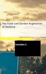 The Field and Garden Vegetables of America af Fearing Burr