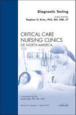 Diagnostic Testing, An Issue of Critical Care Nursing Clinics (The Clinics, Nursing, nr. 22)