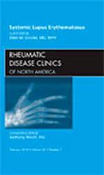 Systemic Lupus Erythematosus, an Issue of Rheumatic Disease Clinics (The Clinics: Internal Medicine, nr. 36)
