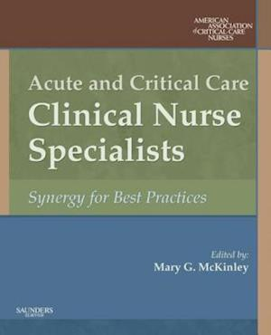 Acute and Critical Care Clinical Nurse Specialists af Mary G McKinley