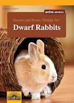 Games and House Design for Dwarf Rabbits (Pet Owners Manual)