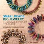 Small Beads Big Jewelry af Jean Power