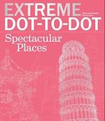 Extreme Dot-to-Dot Spectacular Places (Extreme Art)