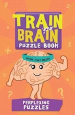 Train Your Brain Perplexing Puzzles (Train Your Brain)
