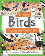 How to Draw Amazing Birds (How to Draw)