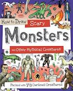 How to Draw Scary Monsters and Other Mythical Creatures (How to Draw)