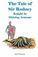 The Tale of Sir Rodney, Knight in Shining Armour af Jim Pearce