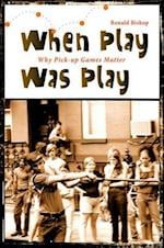 When Play Was Play (Excelsior Editions)
