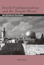 Jewish Fundamentalism and the Temple Mount (S U N Y SERIES IN ISRAELI STUDIES)