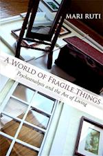 A World of Fragile Things (Suny Series in Psychoanalysis and Culture)