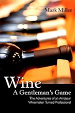 Wine - A Gentleman's Game (Excelsior Editions)