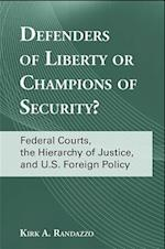Defenders of Liberty or Champions of Security? (Suny Series in American Constitutionalism)