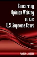 Concurring Opinion Writing on the U.S. Supreme Court (Suny Series in American Constitutionalism)
