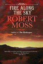 Fire Along the Sky af Robert Moss