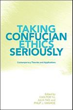 Taking Confucian Ethics Seriously (Suny Series in Chinese Philosophy and Culture)