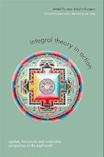Integral Theory in Action (Suny Series in Integral Theory)