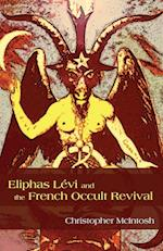 Eliphas Levi and the French Occult Revival (S U N Y SERIES IN WESTERN ESOTERIC TRADITIONS)