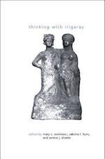 Thinking with Irigaray af Mary C. Rawlinson, Serene J. Khader, Sabrina L. Hom