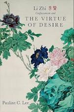 Li Zhi, Confucianism, and the Virtue of Desire (Suny Series in Chinese Philosophy and Culture)