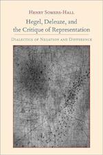 Hegel, Deleuze, and the Critique of Representation (Suny Series, Intersections : Philosophy and Critical Theory)