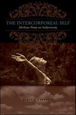 The Intercorporeal Self (SUNY Series in Contemporary French Thought)