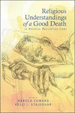 Religious Understandings of a Good Death in Hospice Palliative Care (S U N Y SERIES IN RELIGIOUS STUDIES)