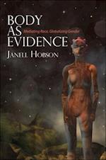 Body as Evidence af Janell Hobson