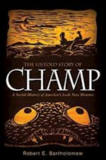 The Untold Story of Champ (Excelsior Editions)
