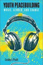 Youth Peacebuilding af Lesley J. Pruitt