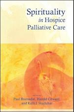 Spirituality in Hospice Palliative Care (S U N Y SERIES IN RELIGIOUS STUDIES)