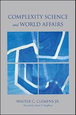 Complexity Science and World Affairs (Suny Series James N Rosenau Series in Global Politics)