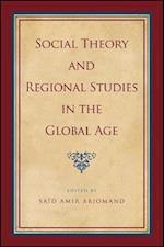 Social Theory and Regional Studies in the Global Age (Suny Series Pangaea II Globallocal Studies)