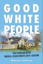 Good White People (SUNY SERIES, PHILOSOPHY AND RACE)