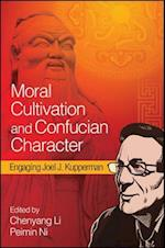 Moral Cultivation and Confucian Character (Suny Series in Chinese Philosophy and Culture)