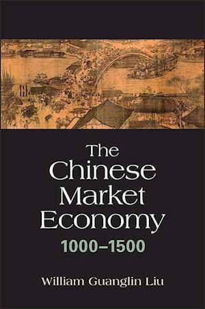 The Chinese Market Economy, 1000-1500