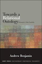 Towards a Relational Ontology (Suny Series in Contemporary Continental Philosophy)