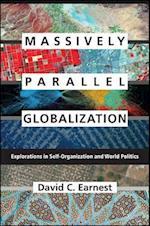 Massively Parallel Globalization (Suny Series James N Rosenau Series in Global Politics)