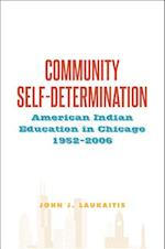 Community Self-Determination (Suny Series Tribal Worlds Critical Studies in American Indian Nation Building)