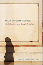 Asian Muslim Women (SUNY Series Genders in the Global South)