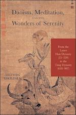 Daoism, Meditation, and the Wonders of Serenity (Suny Series in Chinese Philosophy and Culture)
