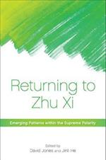 Returning to Zhu XI (SUNY Series in Chinese Philosophy and Culture Hardcover)