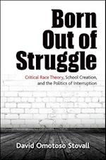 Born Out of Struggle (SUNY Series, Praxis: Theory in Action)