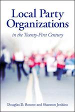 Local Party Organizations in the Twenty-first Century